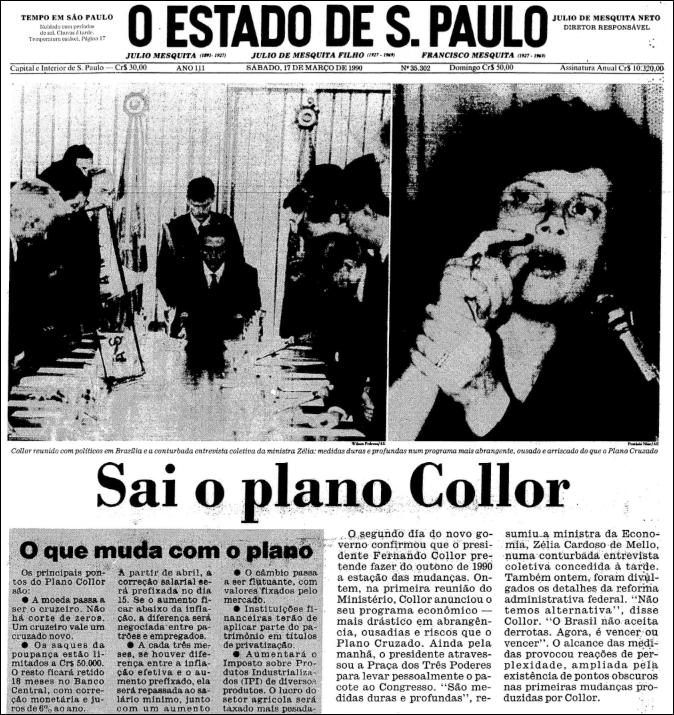 O Plano Collor não cortou zeros, mas mudou o nome da moeda novamente para Cruzeiro. E confiscou a poupança também
