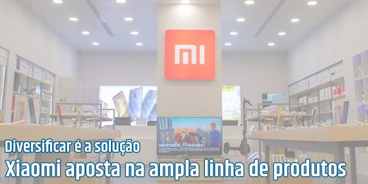 Com mais de 300 itens diferentes disponíveis no Brasil, XIaomi aposta da diversificação de produtos