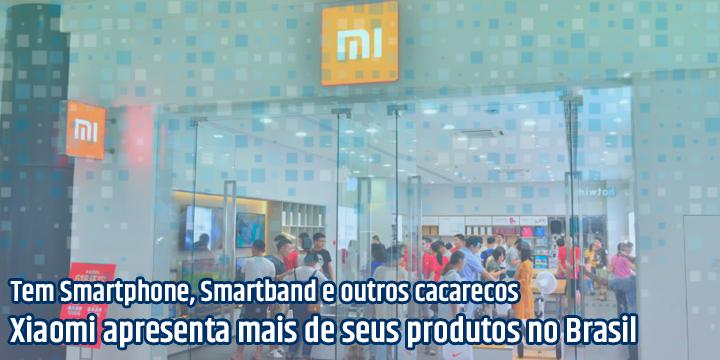 Novos produtos Xiaomi no Brasil