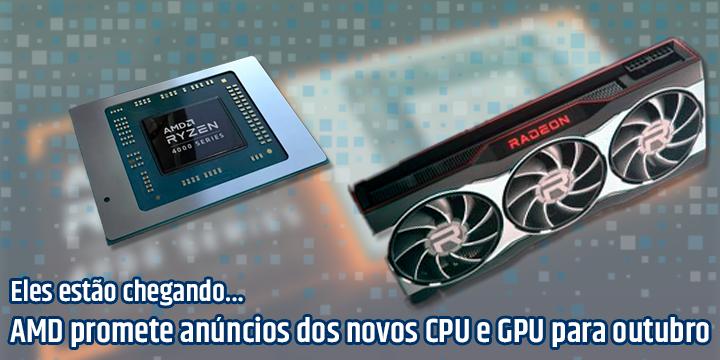 AMD promete anúncios de CPU e GPU para outubro