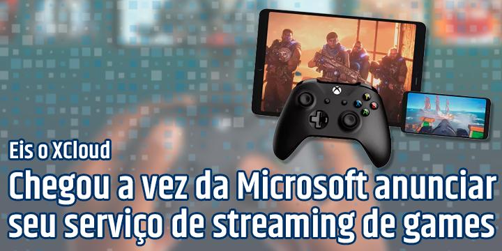 Chegou a vez da Microsoft anunciar seu serviço de streaming de games